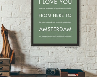 Amesterdam Print, Travel Art Poster, Gift Idea for Her, I Love You From Here To AMSTERDAM, Shown in Sage