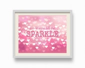 Never let anyone dull your sparkles. Pink Sparkles Glitters Girly Print. 8 x 10 inches