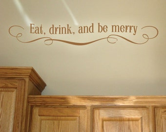 Eat Drink and Be Merry Wall Decal - Kitchen Decals - Eat Drink and Be Merry Sign - Kitchen Decor - Food Decals - Kitchen Sign - 4007