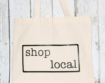 "Reusable ""Shop Local"" Tote Bag"