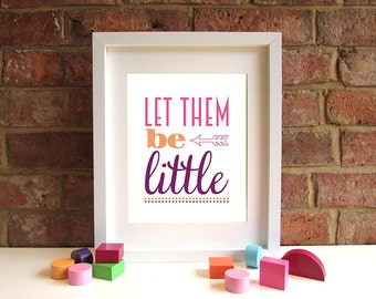 Let Them Be Little - 8x10 inch quote print