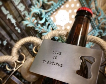 Bottle Opener Wallet Insert - Life Is Brewtiful - Hand Stamped - Custom - Personalized - Stainless Steel