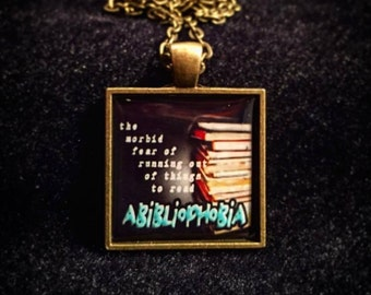 Bookish necklace: Abibliophobia - the morbid fear of running out of things to read