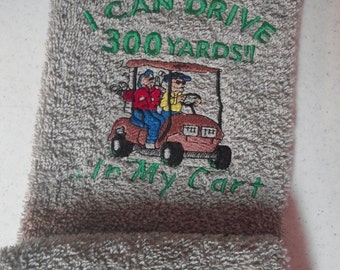 Golf Towel -  I can drive 300 yards. - Fun useful gift, embroidered, personalized