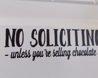 No soliciting unless your selling chocolate