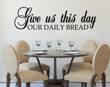 Give us this day our Daily Bread, Wall decal, Vinyl, Kitchen, Dining Room, Entry Way, Living Room Elegant Bible Verse