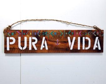 Pura Vida Sign / Pure Life/ Costa Rica/  Sea Gypsy California