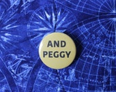 And Peggy Pinback Button or Magnet