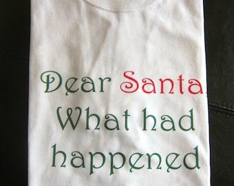 Dear Santa What had happened was... Christmas shirt Christmas pajamas
