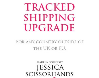 Upgrade to Tracked International Shipping - Applicable to ANY country outside of the UK. Europe - Non Europe - USA - Australia etc