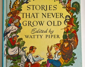 Stories That Never Grow Old Retold by Watty Piper --- Illustrated by George & Doris Hauman --- Vintage Fairy Tale Stories Children's Book