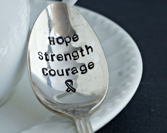 Hope Strength Courage, Cancer Awareness, Stamped Spoon, Hope Strength Courage, Cancer Survivor gift idea