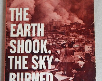 San Francisco 1959 FIRST EDITION, The Earth Shook, The Sky Burned, San Francisco earthquake and fire 1906, by William Bronson