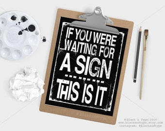 Waiting For A Sign || typography art print, motivational quote, life quote, sign quote, inspirational print, gallery wall, office art, A5