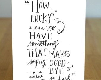 Saying Goodbye Winnie the Pooh Quote Letterpressed Calligraphy 100% Recycled Card and envelope - Eco Friendly
