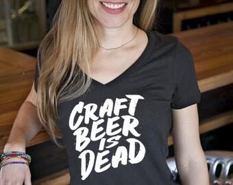 Craft Beer shirt- Craft Beer Is Dead! Women's v-neck