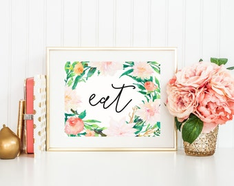 Kitchen Art Print, Eat, Kitchen Quote Print with Watercolor Flowers