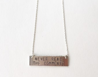 Never Read the Comments Necklace