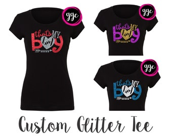 "Custom Glitter ""That's My Boy"" Football T-Shirt - Customize with Any Color"