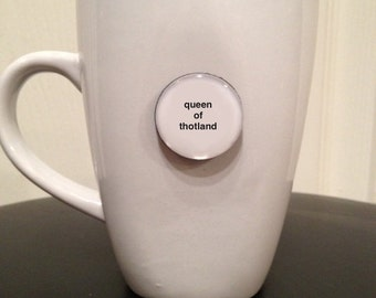 Quote | Mug | Magnet | Queen of Thotland - RHOA