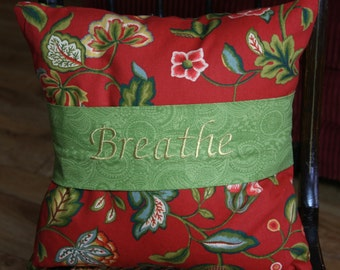 Breathe, Just Breathe Spring Pillows