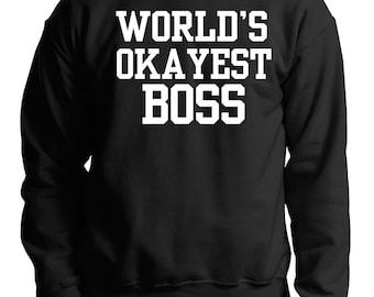 Worlds Okayest Boss T-Shirt Gift For Boss Sweatshirt Sweater