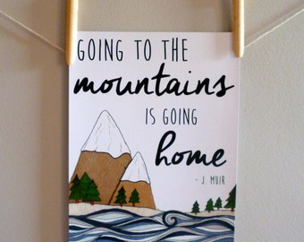 John Muir 'Going to the mountains is going home' Print