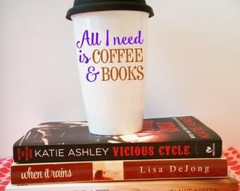 "Ceramic Travel Mug - ""All I need is coffee & books"""