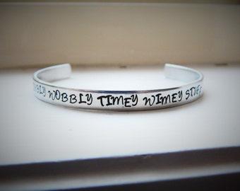 Wibbly Wobbly Timey Wimey Stuff, Hand Stamped Aluminium Cuff Bracelet