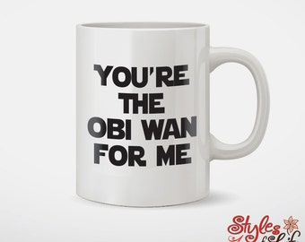 You're The Obi Wan For Me Coffee Mug