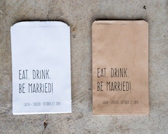 Personalized Wedding Favor Bags - Eat Drink Be Married Bags, Rehearsal Dinner, Engagement Party