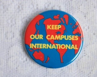 ViKeep Our Campuses International -.multicultural pinback - interracial pin back -school campus,  university pin back