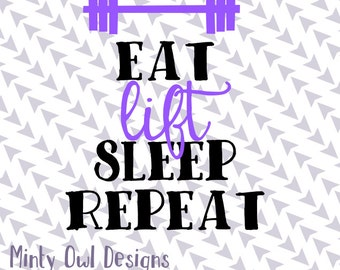 SVG Cut File - Eat Lift Sleep Repeat SVG - Work Out Shirt - Gym - Exercise Cut File - Water Bottle Decal - Silhouette - Cutting Files