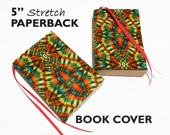 """Book Accessories, Paperback Book Cover TIE DYE 5"""" TRADE Size, Stretch Fabric Book Cover Paperback Books, Book Sleeve, Book Case, Book Pouch"""