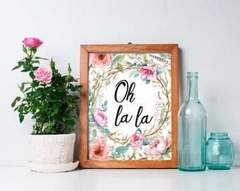 Oh La La - 8 x 10 afdrukbare Wall Art, Frans citeer, Rustiek Decor, bloemsierkunst, krans, aquarel, typografie kunst, Frans afdrukken