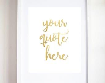 Custom Quote Print, Gold Custom Quote, Gold Foil Print, Faux Gold Foil Quote, Custom Printable Art, Your Quote Here, Gold Printable Art