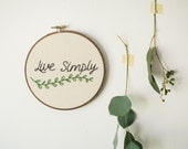 Hand Embroidery Hoop Art, Live Simply, Minimalist Art, Modern Minimal, Needlepoint, Gift for College Student, First Home Gift, Gift for Her
