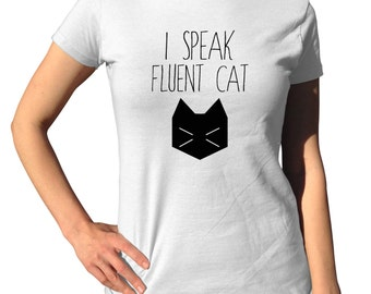 Funny Cat Shirt - I Speak Fluent Cat - Crazy Cat Lady - Cat Tshirt - Cat Lover Gift - Kitten Shirt - Funny Shirt - Cat T-Shirt - Cat Tee