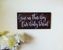 Bible Verse Canvas Sign - Give Us This Day Our Daily Bread -  Wood Painted Sign - Scripture Canvas