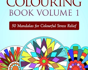Adult Colouring Book Volume 1  - 50 Mandalas for Colouring Therapy