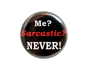 "Sarcasm Button, Dark Humor Button, Pinback Button,  Small Badge, 1.25"" Button - Y14"