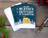 Pack of 8 Funny Holiday Cards. Weather Outside is Frightful Funny Christmas Cards #S039.