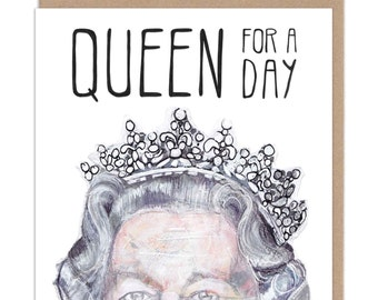 Queen For A Day - Greeting Card