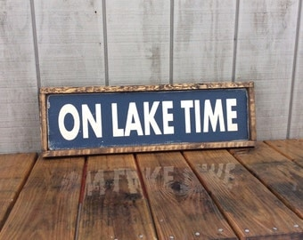 On Lake Time Wood Sign Lake Sign CUSTOM COLORS AVAILABLE