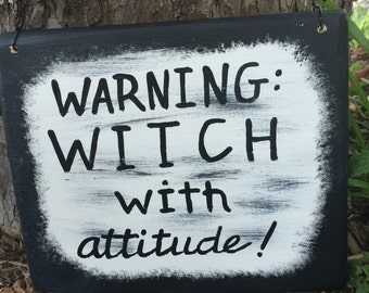 Halloween Witch sign Funny Halloween decorations Witch sayings Witch with Attitude Funny witch signs Wooden witch decor