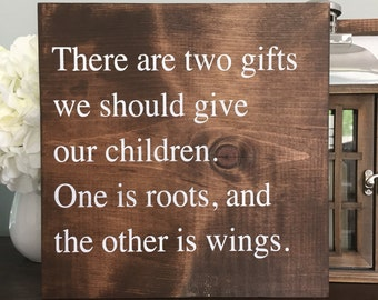 RTS Sale Two Gifts Wood Sign, Roots and Wings