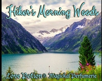Hiker's Morning Woods by Tara - Concentrated. Perfume Oil - Love Potion Magickal Perfumerie - Private Edition