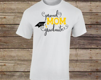 Proud Mom of a Graduate, Proud Mom of a Graduate Shirt, Proud Mom Shirt, Grad, Grad Shirt, Graduation, Graduation Shirt, Mom, Graduate, 2018