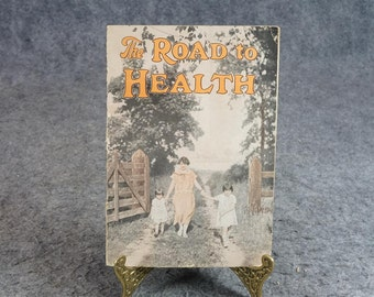 The Road To Health By Louis A. Hansen C. 1928.