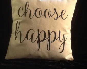 CHOOSE HAPPY Pillow Cover Quote